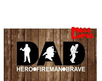 Dad fireman brave hero  SVG DFX Cut file  Cricut explore file t shirt decal Army  military