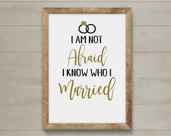 I Am Not Afraid I Know Who I Married, Eliza Hamilton,  Printable Quote, Hamilton, Lin Manuel Miranda Quote, Hamilton Quote, Instant Download