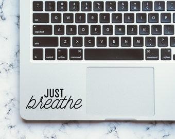 Just Breathe / Breathe / Just Breathe Decal / Macbook Decal / Laptop Sticker / Relax / Computer Decal / Breathe Decal / Vinyl Decal / Lyrics