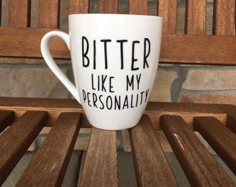 Bitter Like My Personality Coffee Cup, Bitter Coffee Cup, Quote Mug, Funny Coffee Cup, Black Like My Soul, Coffee Humor, Coffee Lover Cup