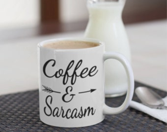 Coffee and Sarcasm Mug print, Sarcasm Mug,Daily Sarcasm Print, Coffee Lovers Sarcasm Mug Print, Coffee Lovers Printed Mug.