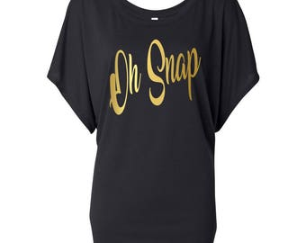 Oh Snap Shirt Flowy Draped Sleeve Dolman Tee -Off Shoulder or Scoop -funny shirt saying, snapchat, photography shirt, plus sizes(Gold Vinyl)