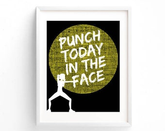 Punch Today in the Face | Digital 8 x 10 Download