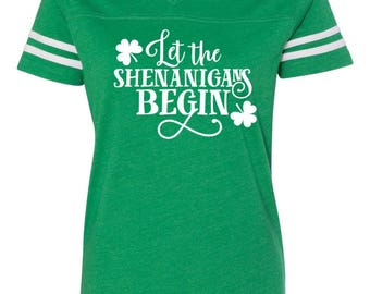 Let the Shenanigans Beging, Ladies v-neck tee, St. Patricks day shirt, St. Patricks day, Shenanigans shirt, Shenanigans tee