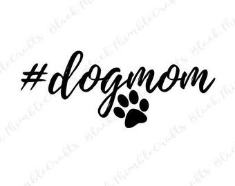 Dog Mom svg, momma dog, paw svg pet svg, fur mama, fur mommy svg, dog svg, dog lover svg, fur momma svg, cutting file, cricut cut svg file