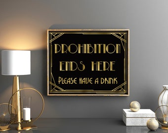 Prohibition ends here Party decor The Great Gatsby party Black and gold  art deco print decor Faux gold foil Roaring twinties party sign
