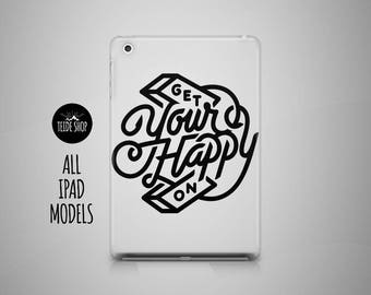 Happy On iPad Case iPad Mini Case iPad Air Case Inspirational Art iPad Air 2 Case iPad 4 Case iPad 3 iPad Mini 4 Case Tablet Case iPad Cover