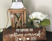 My Humans Are Getting Married Wedding Signs For Dogs dog puppy sign Save the Date Sign Engagement prop Used Wedding Sign Photo Prop