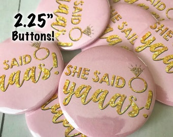 """Large 2.25"""" - Blush Pink + Gold Glitter Writing! YAAAS Queen, I Said YAAAS!, Bridal Shower, Bachelorette Party Buttons"""