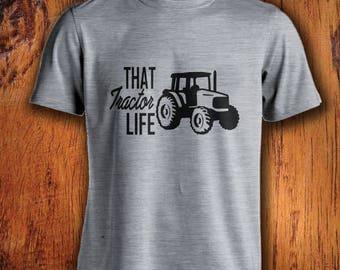 Men's Tshirt Farm Shirt That Tractor Life shirt mens farming shirt farmer boy shirt tractor shirt shirt for farming tractor life shirt