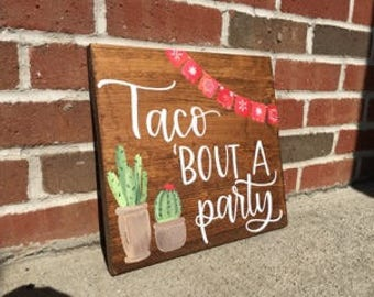 Taco Bout A Party | Custom Wood Sign | Party Decor | Fiesta | Party Sign | Birthday | Taco Party | Hand Painted | Cactus