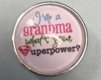 New 18mm Interchangeable Snap that says... I'm Grandma what's your Superpower?