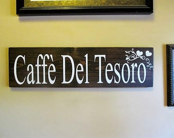 "Custom Wood Sign,"" Caffe Del Tesoro,""   Italian: Caffe of Treasuers.  Beautiful 26""x 7"" Walnut Stain/Matte White Text. Great Gift!"