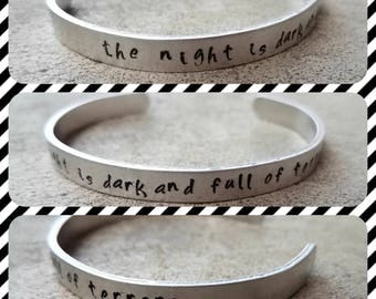 The Night Is Dark And Full Of Terrors - Hand Stamped Aluminum Cuff Bracelet - Custom - Unique - Game of Thrones - GoT Inspired - Quote