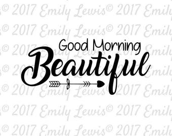 Good Morning Beautiful SVG - wood sign svgs - wood sign designs - cute svgs - cute clipart - nursery svgs - nursery clipart - nursery decals