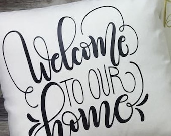 Welcome to Our Home Pillow Cover Only (17x17)