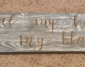 Steal my heart, not my blankets Handmade Sign