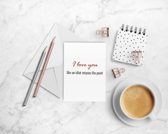 Funny Nerdy Typography Quote Love Card, Valentines Day Card, Partner Card, Anniversary Card, Greeting Card, Handmade Cards