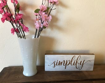 Simplify sign | Wooden sign | Wood sign | Rustic sign | Farmhouse sign | Painted sign | Farmhouse decor | Home decor | Shelf sitter sign