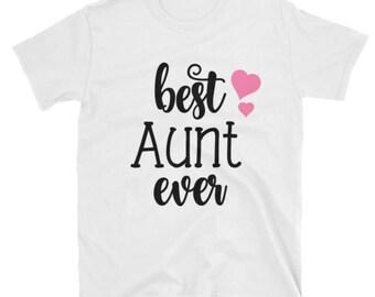 Best Aunt Ever Short-Sleeve Unisex T-Shirt - Aunt Gift - Best Aunt Ever - Aunt Shirt - Gift for Aunt - Aunt T-Shirt - Best Aunt Shirt