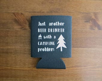 Just Another Beer Drinker With A Camping Problem Beverage Insulator // Choose Your Color