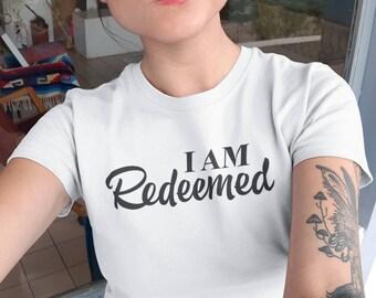 I Am Redeemed, Redeemed Shirt, Forgiven, Chosen, Faith Shirt, Christian Shirt, Christian Tshirt, Faith Apparel, Church Shirt