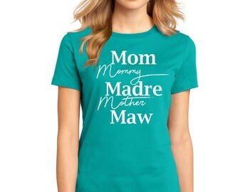 "Ladies Perfect Weight Crew Tee 100% Ring Spun Cotton ""Mom Mommy Madre Mother Maw"" a RealLifeOutfits original design"