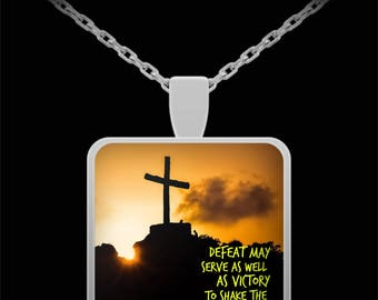 """Defeat May Serve As Well As Victory to Serve The Soul and Let God's Glory Out!  Lovely Necklace Pendant on 22"""" silver plated necklace!"""