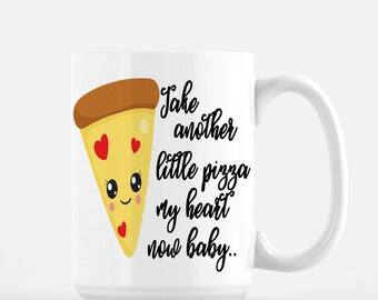 Pizza Mug - Country Song Quotes - Funny Mug - Pizza Lovers Gifts - Pizza Gifts - Gift For Her - Valentines Day Mug - Valentine's Day Gift