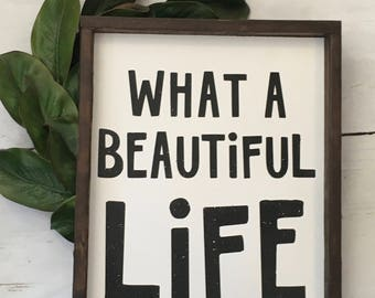 What a beautiful life sign