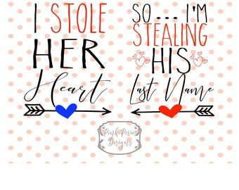I Stole her Heart SVG,  I stole his Last Name SVG, Mr Mrs SVG Cut File for Cameo, Husband wife svg, Wedding svg, Spouse svg, Wedding Cut