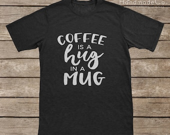 Coffee Is A Hug In A Mug T-shirt Transfer/Iron On Vinyl/Iron On Decal/Iron On Sheet/DIY Iron On Transfer/T-shirt Iron On Transfer