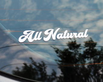 All Natural vinyl decal sticker - Die Cut