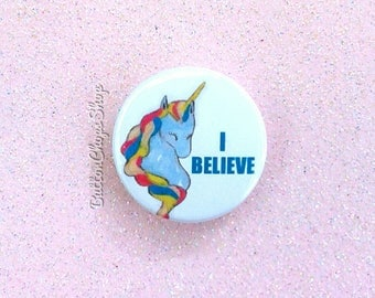Pinback 1 inch Button Badge - Unicorn badge - I Believe - pin button - greeting card topper - fantasy badge