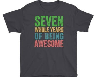 Seven Whole Years of Being Awesome Seventh Birthday Party 7 Seven Year Old Short Sleeve Kids Boys Girls T Shirt