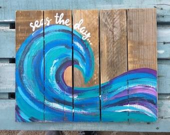 Seas the Day, Wave painting, Beach Pallet Art, Beach painting, Surf painting, fence art, Coastal Decor, Ocean art