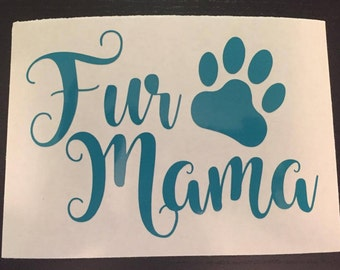 Inventory Sale!!!! - Fur Mama Decal/Fur Mama/Pets/4 Legged Children/Decals