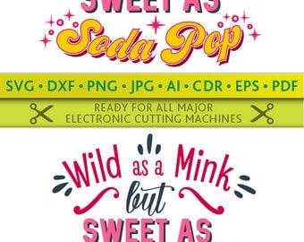 Wild as a Mink Svg Wild as a Mink but Sweet as Soda Pop Cut Files Silhouette Studio Cricut Svg Dxf Jpg Png Eps Pdf Ai Cdr