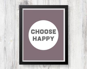 Choose Happy - Positivity Quote - Printable Art - Digital Download - Gallery Wall Art - Inspirational Art - Digital Art - Home Decor