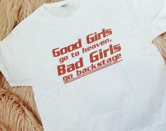 Good girls go to heaven bad girls go backstage T shirt Kylie Jenner T shirt Kardashian Tshirt Bad Girl T shirt Kanye West Tshirt Party Tee