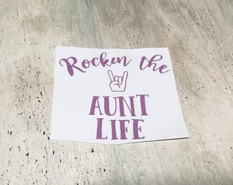 Rockin The Aunt Life Decal   Car Decal   Car Sticker   Vinyl Decal   Personalize any surface   Aunt   Tablet Sticker   Computer Decal