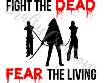 """The Walking Dead """"Fear the Dead Fight the Living"""" PNG, SVG, and PSD file for Cricut and Silhoutte"""