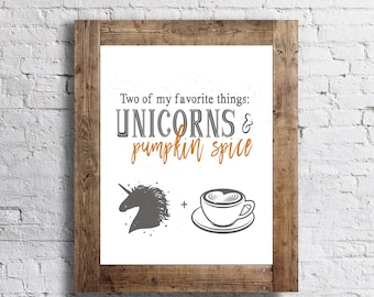 Unicorns and Pumpkin Spice - My Favorite Things- Autumn - 11x14 - Fall Home Decor Poster - Thanksgiving Fall Decor