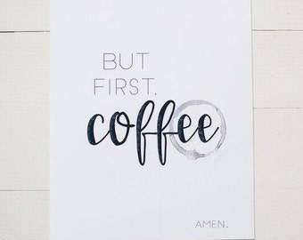 Fine art print: FIRST COFFEE