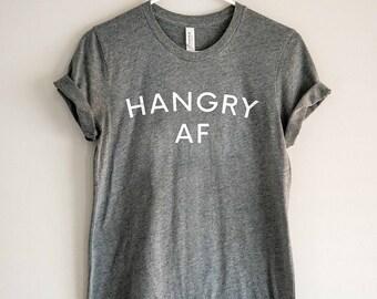 Foodie Shirt - Hangry AF // Foodie T-Shirt // Foodie Gift // Food Lover Tee // Hungry Tshirt