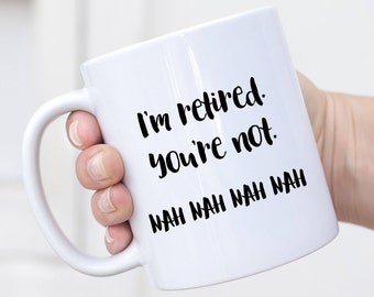Retired Mug, Happy Retirement, Army Retirement, Funny Retirement, Good Retirement Gift, Retirement Quotes, Goodbye coworker, Retirement Mug