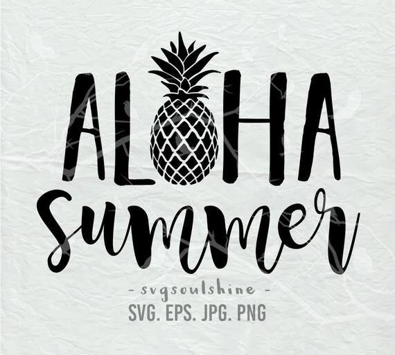 Aloha Summer Svg File Summer Pineapple Silhouette Cut File