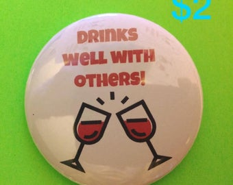 Drinks well with others - Pinback Button