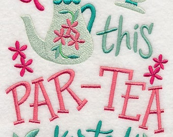 Get This Par-Tea Started, Embroidered Tea Towel, Dish Towel, Tea Kitchen Decoration, Kitchen Accessory, Housewarming Gift, Tea Lovers Gift