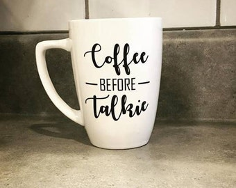 Coffee before talkie mug | coffee mug | punny coffee mug